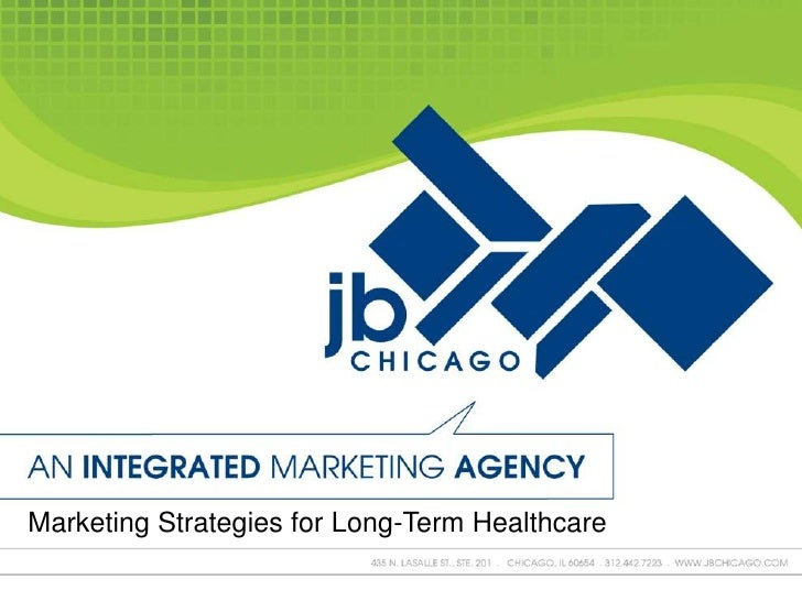 Marketing Strategies for Long-Term Healthcare<br />