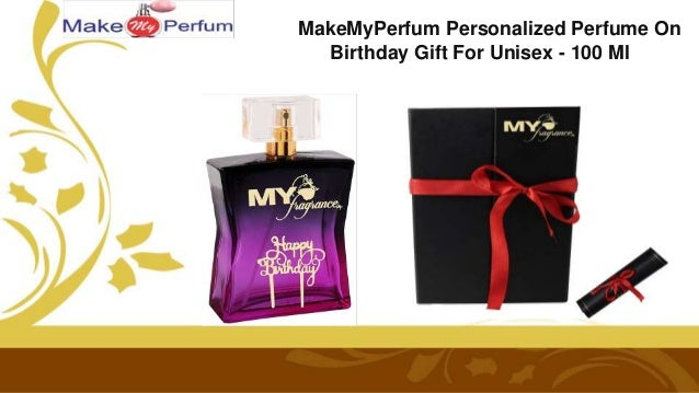 MakeMyPerfum Personalized Perfume On Birthday Gift For Unisex