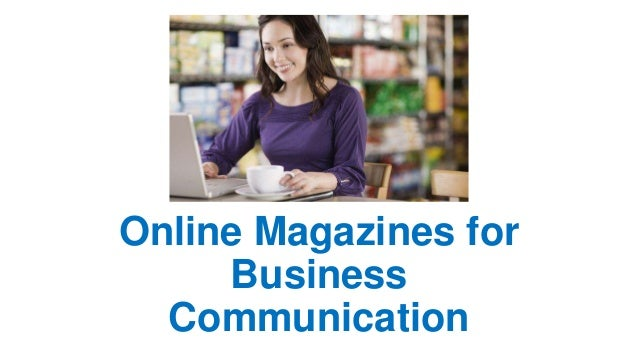 Online Magazines for Business Communication