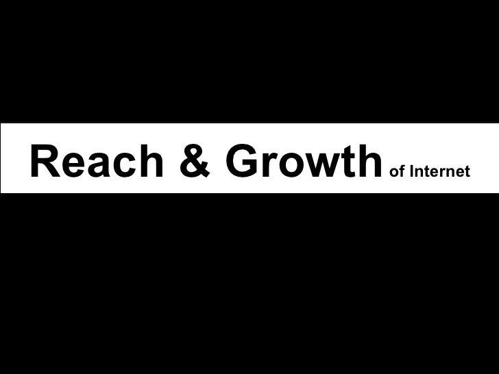 Reach & Growth  of Internet