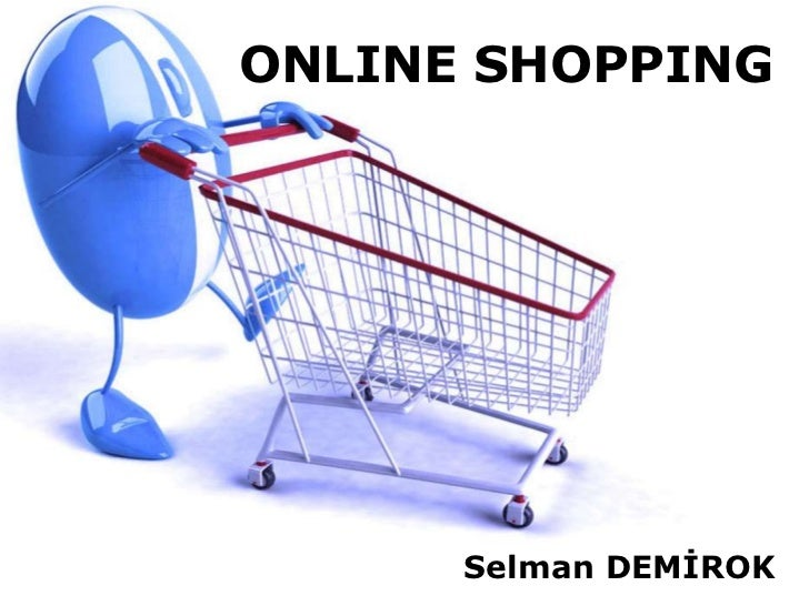 ONLINE SHOPPING      Selman DEMİROK