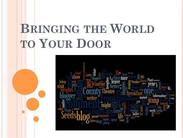 BRINGING THE WORLDTO YOUR DOOR