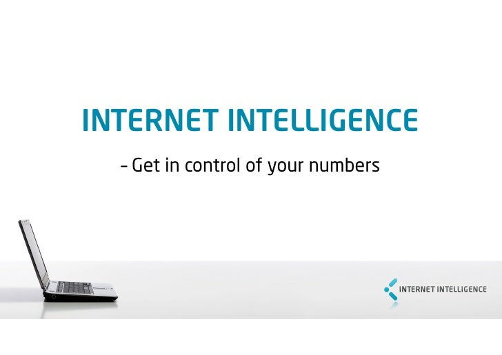 INTERNET INTELLIGENCE   – Get in control of your numbers