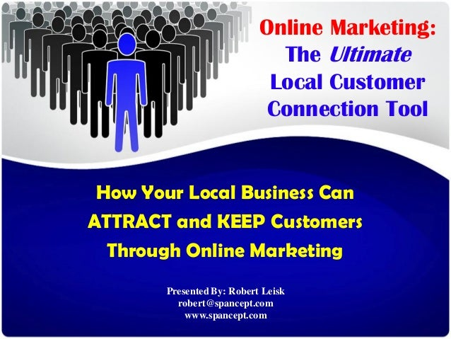 Online Marketing:                              The Ultimate                             Local Customer                    ...