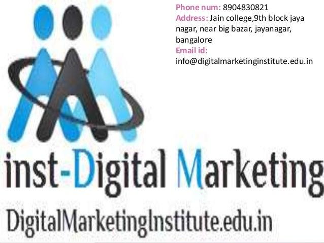 Phone num: 8904830821 Address: Jain college,9th block jaya nagar, near big bazar, jayanagar, bangalore Email id: info@digi...