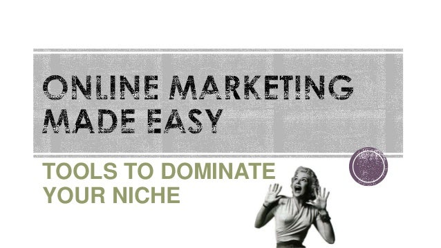 TOOLS TO DOMINATE YOUR NICHE