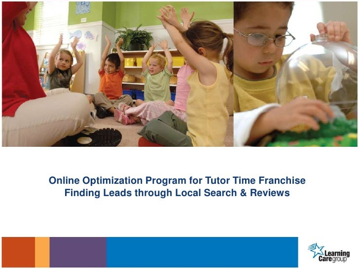 Online Optimization Program for Tutor Time Franchise   Finding Leads through Local Search & Reviews