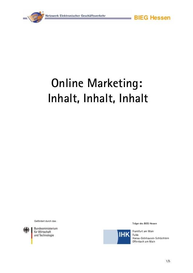 BIEG HessenOnline Marketing:Inhalt, Inhalt, InhaltTräger des BIEG Hessen1/5Frankfurt am MainFuldaHanau-Gelnhausen-Schlücht...