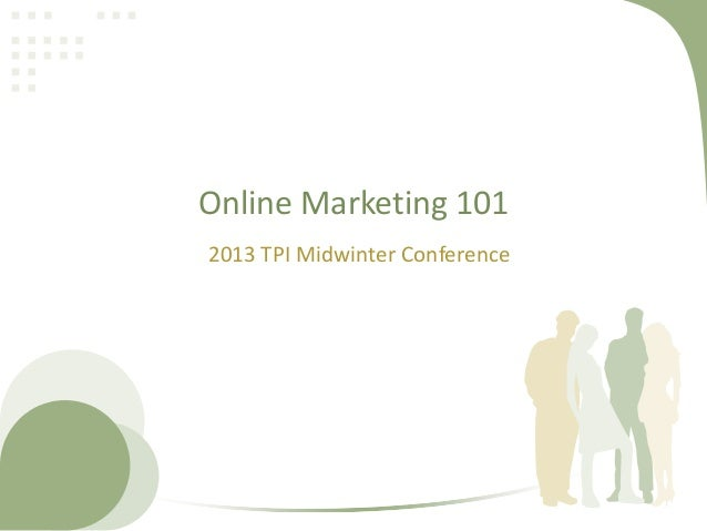 Online Marketing 1012013 TPI Midwinter Conference