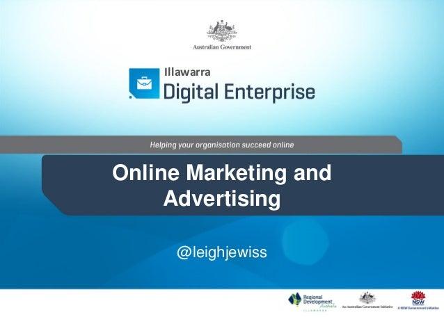 Online Marketing and Advertising @leighjewiss Illawarra
