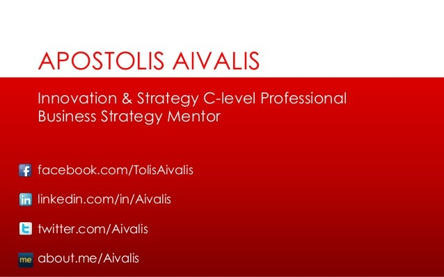 Innovation & Strategy C-level ProfessionalBusiness Strategy Mentorfacebook.com/TolisAivalislinkedin.com/in/Aivalistwitter....