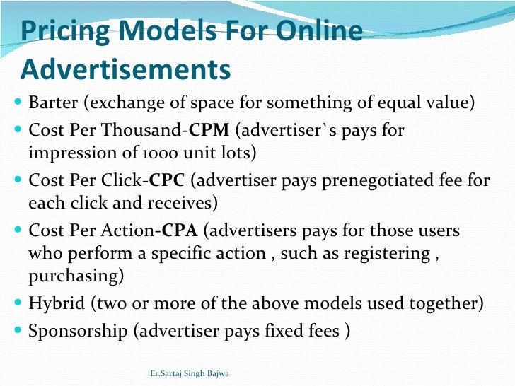 Pricing Models For Online Advertisements <ul><li>Barter (exchange of space for something of equal value) </li></ul><ul><li...