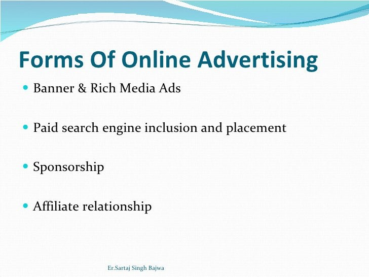 Forms Of Online Advertising <ul><li>Banner & Rich Media Ads </li></ul><ul><li>Paid search engine inclusion and placement <...