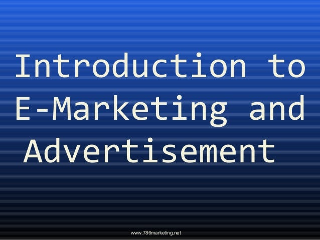 Introduction toE-Marketing and Advertisement      www.786marketing.net