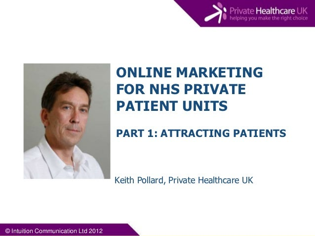 ONLINE MARKETING                                     FOR NHS PRIVATE                                     PATIENT UNITS    ...