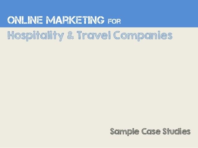Sample Case Studies Online Marketing for Hospitality & Travel Companies
