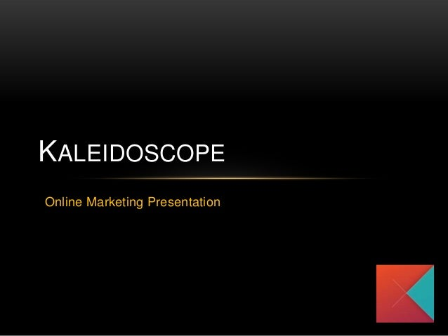 KALEIDOSCOPE Online Marketing Presentation