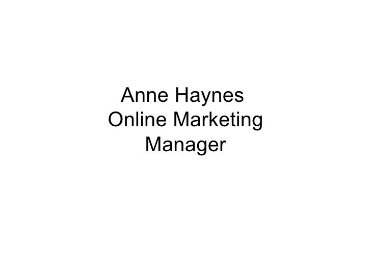 Anne Haynes  Online Marketing Manager