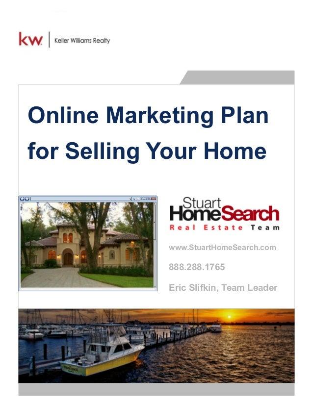 Online Marketing Plan for Selling Your Home www.StuartHomeSearch.com 888.288.1765 Eric Slifkin, Team Leader