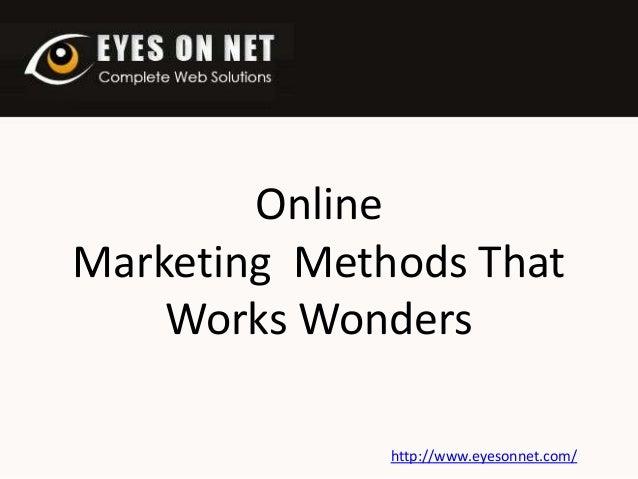 Online Marketing Methods That Works Wonders http://www.eyesonnet.com/