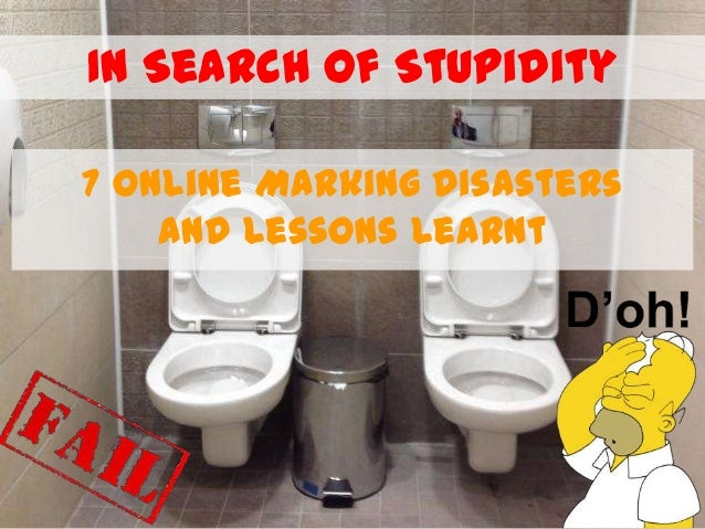 In Search of Stupidity 7 Online Marking Disasters and Lessons Learnt