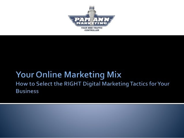  Most common digital marketing tactics used by small businesses  The unique purpose of each tactic  How different tacti...