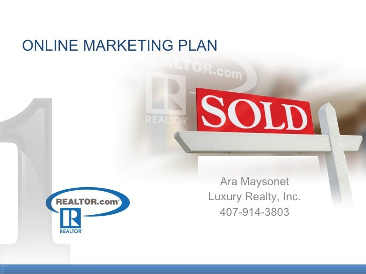 Ara Maysonet Luxury Realty, Inc. 407-914-3803 ONLINE MARKETING PLAN