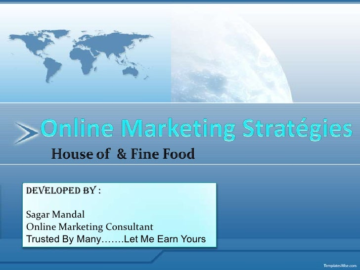 Online Marketing Stratégies <br />Developed By :<br />Sagar Mandal <br />Online Marketing Consultant<br />Trusted By Many…...