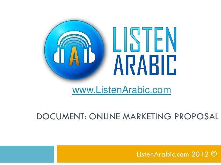 www.ListenArabic.comDOCUMENT: ONLINE MARKETING PROPOSAL                   ListenArabic.com 2012 ©