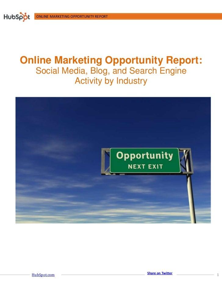 ONLINE MARKETING OPPORTUNITY REPORT     Online Marketing Opportunity Report:    Social Media, Blog, and Search Engine     ...