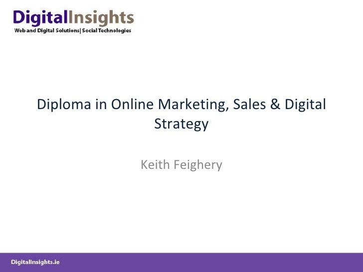 Diploma in Online Marketing, Sales & Digital Strategy Keith Feighery