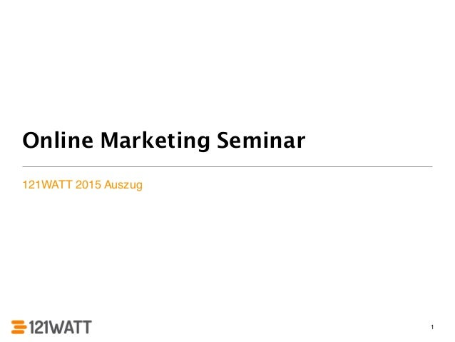Online Marketing Seminar 121WATT 2015 Auszug 1