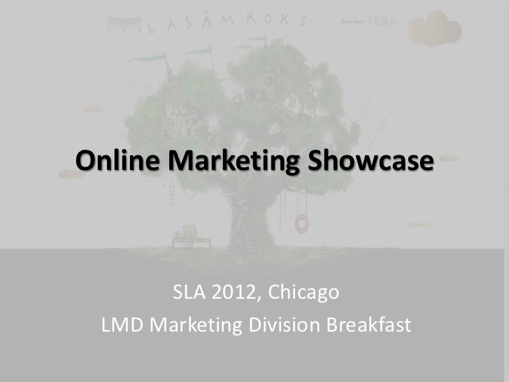 Online Marketing Showcase      SLA 2012, Chicago LMD Marketing Division Breakfast