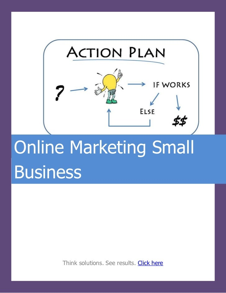 Online Marketing Small     IDEAL INTERNET MARKETING SMALL     BUSINESSBusiness      Think solutions. See results. Click here