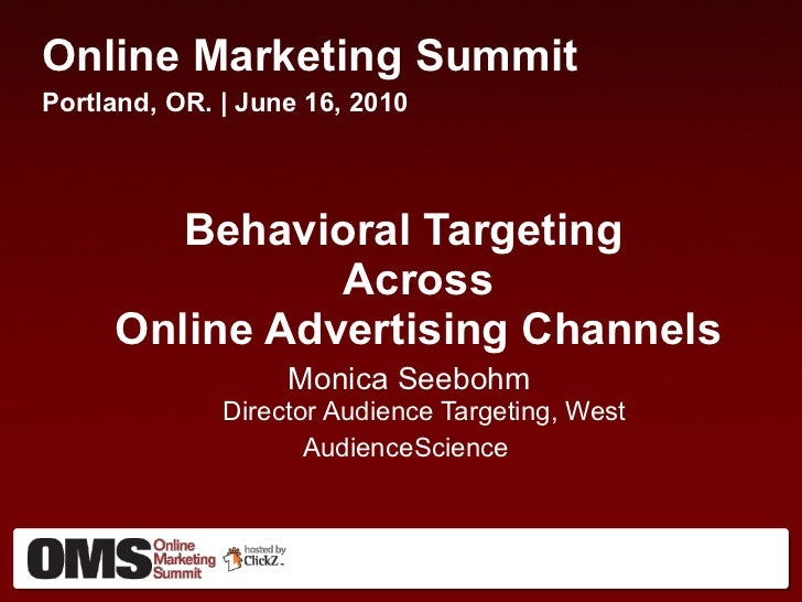 <ul><li>Online Marketing Summit </li></ul><ul><li>Portland, OR. | June 16, 2010 </li></ul><ul><li>Behavioral Targeting  Ac...