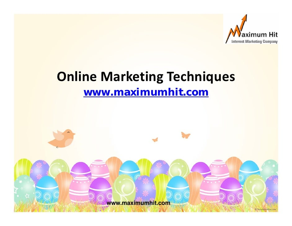 OnlineMarketingTechniques     www.maximumhit.com            www.maximumhit.com