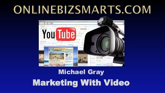 Michael Gray  Marketing With Video