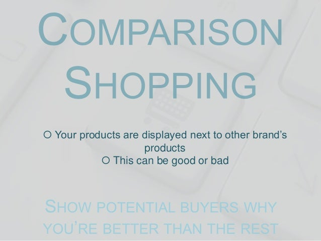  Your products are displayed next to other brand's products  This can be good or bad