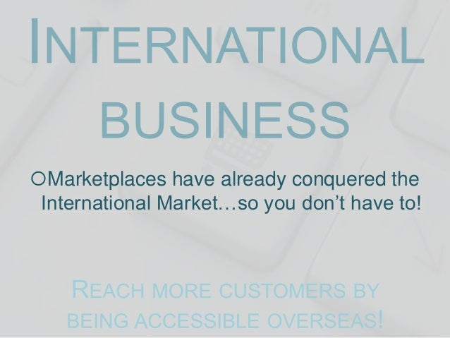 Marketplaces have already conquered the International Market…so you don't have to!