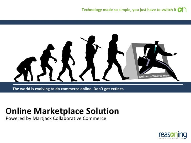 Online Marketplace Solution Powered by Martjack Collaborative Commerce Online commerce man The world is evolving to do com...