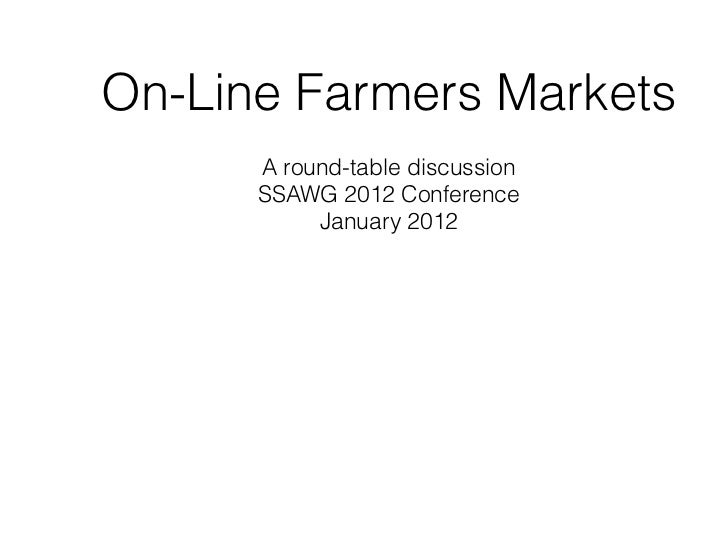 On-Line Farmers Markets      A round-table discussion      SSAWG 2012 Conference           January 2012