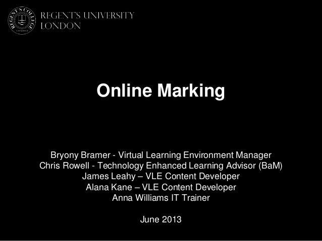 Bryony Bramer - Virtual Learning Environment Manager Chris Rowell - Technology Enhanced Learning Advisor (BaM) James Leahy...