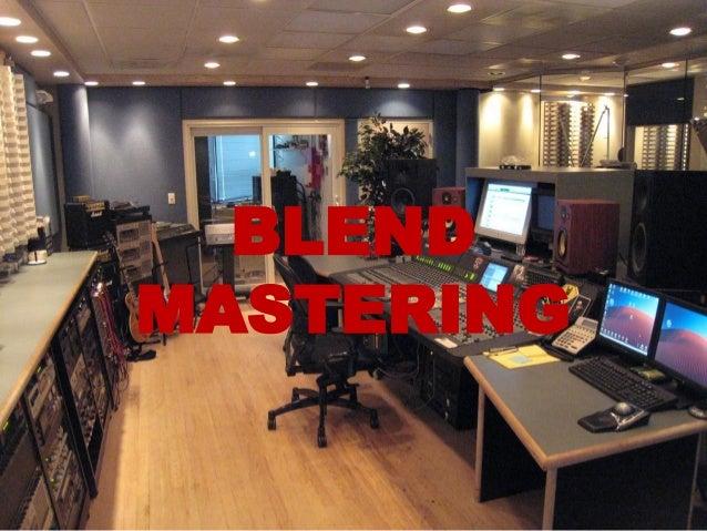 BLEND MASTERING