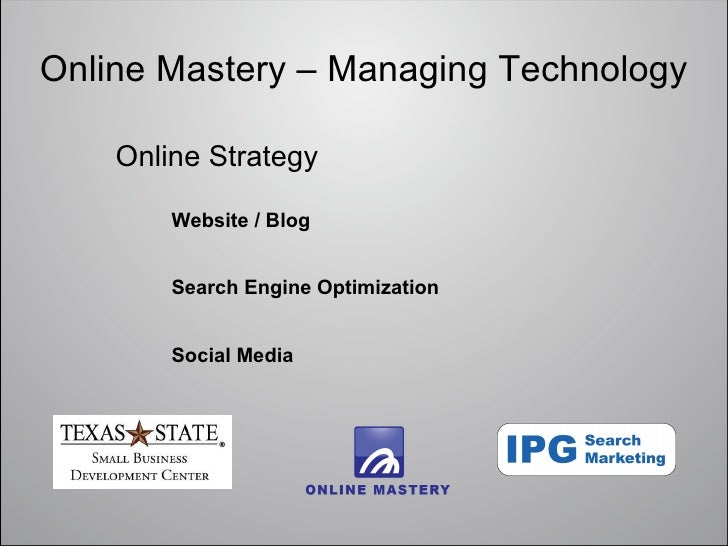 Online Mastery – Managing Technology    Online Strategy        Website / Blog        Search Engine Optimization        Soc...