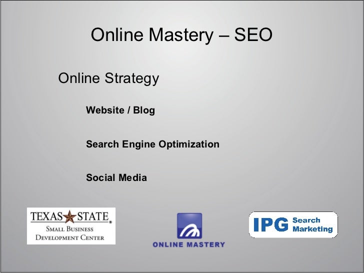 Online Mastery – SEOOnline Strategy    Website / Blog    Search Engine Optimization    Social Media