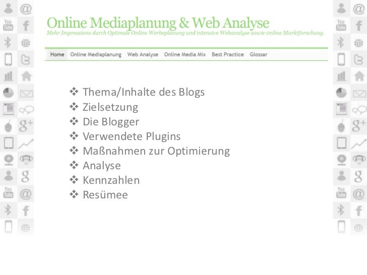  Thema/Inhalte des Blogs Zielsetzung Die Blogger Verwendete Plugins Maßnahmen zur Optimierung Analyse Kennzahlen R...
