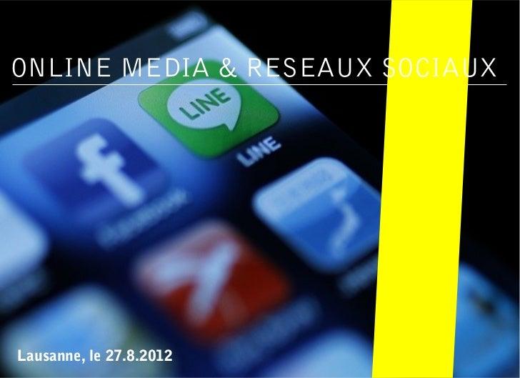 ONLINE MEDIA & RESEAUX SOCIAUXLausanne, le 27.8.2012
