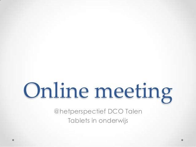 Online meeting  @hetperspectief DCO Talen     Tablets in onderwijs