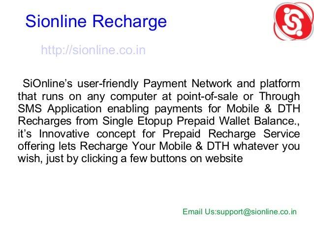 SiOnline   SiOnline Mobile Multi Recharge Sim Demo Presentation   SiOnline Recharge   SiOnline Customer Care   SiOnline Video   About SiOnline   SiOnline Profile Slide 2