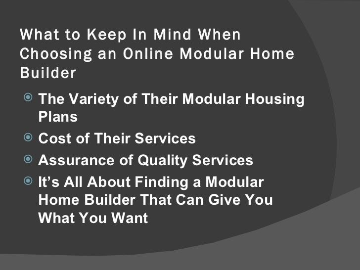 Online modular home builder services things to keep in for Choosing a home builder